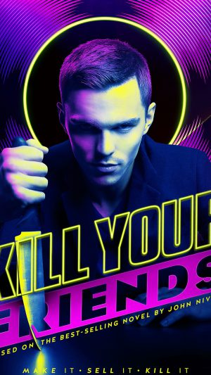 Kill Your Friends Nicolas Hoult Film Poster Art iPhone 8 wallpaper
